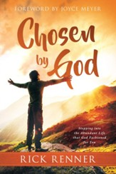 Chosen By God: Stepping into the Abundant Life that God Fashioned for You
