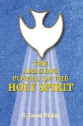 The Amazing Power of the Holy Spirit - eBook