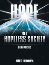 Hope for a Hopeless Society: Daily Morsels - eBook