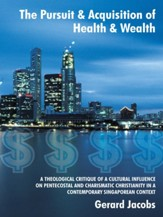 The Pursuit & Acquisition of Health & Wealth