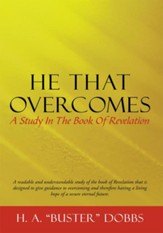 He That Overcomes: A Study In The Book Of Revelation - eBook