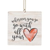 Wherever You Go, Go With All Your Heart Car Charm