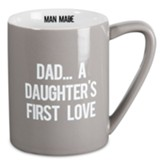Dad... A Daughter's First Love Mug