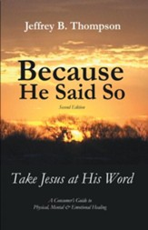 Because He Said So (Second Edition): Take Jesus at His Word - eBook