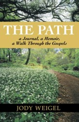 The Path: a Journal, a Memoir, a Walk Through the Gospels - eBook