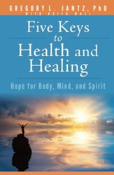 Five Keys to Health and Healing - PDF Download [Download]
