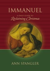Immanuel: A Daily Guide to Reclaiming the True Meaning of Christmas - eBook