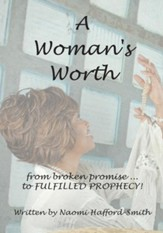A Woman's Worth: ....from broken promise to FULFILLED PROPHECY!!!! - eBook