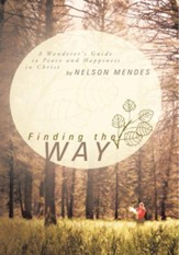 Finding the Way: A Wanderer's Guide to Peace and Happiness in Christ - eBook