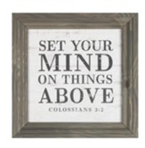 Set Your Mind On Things Above Framed Art