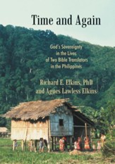 Time and Again: God's Sovereignty in the Lives of Two Bible Translators in the Philippines - eBook