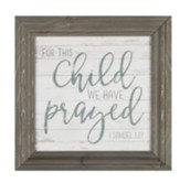 For This Child We Have Prayed Framed Art