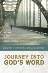 Journey into God's Word: Your Guide to Understanding and Applying the Bible / Abridged - eBook