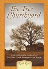 The Tree in the Churchyard: A Bicentennial History of Meadow Creek Presbyterian Church - eBook
