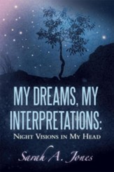 MY DREAMS, MY INTERPRETATIONS: NIGHT VISIONS IN MY HEAD - eBook