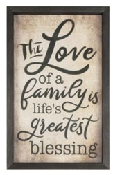 The Love Of Family Is Life's Greatest Blessing Framed Art