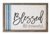 Blessed & Grateful Framed Art
