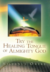 Try the Healing Tongue of Almighty God - eBook