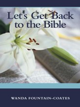 Let's Get Back to the Bible - eBook