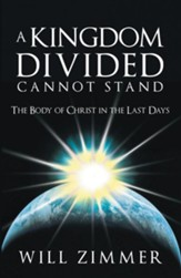 A Kingdom Divided Cannot Stand: The Body of Christ in the Last Days - eBook