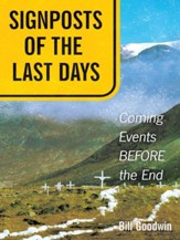 Signposts of The Last Days: Coming Events BEFORE the End - eBook