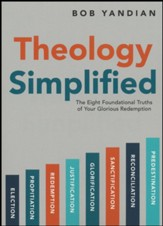 Theology Simplified: The 8 Foundational Truths of Your Glorious Redemption