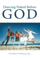 Dancing Naked Before God - eBook
