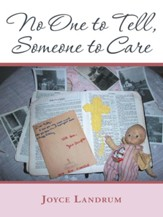 No One to Tell, Someone to Care - eBook