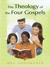 The Theology of the Four Gospels - eBook