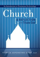Church: A Reflection of the Triune God: An Introduction to Trinitarian Ecclesiology - eBook