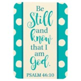 Be Still and Know That I Am God Metal Bookmark