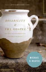 Disability and the Gospel: How God Uses Our Brokenness to Display His Grace - eBook