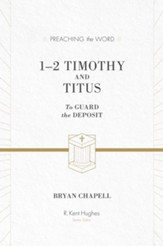 1-2 Timothy and Titus (ESV Edition): To Guard the Deposit - eBook
