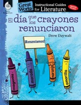 El dia que los crayones renunciaron (The Day the Crayons Quit): An Instructional Guide for: An Instructional Guide for Literature - PDF Download [Download]