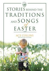 Stories Behind the Traditions and Songs of Easter - eBook
