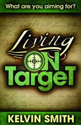Living On Target: What Are You Aiming For?