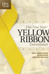 The One Year Yellow Ribbon Devotional: Take a Stand in Prayer for Our Nation and Those Who Serve