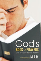 God's Book of Prayers: Each and Every Prayer in the Bible - eBook