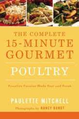 The Complete 15 Minute Gourmet: Poultry - eBook