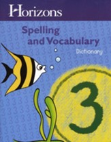 Horizons Spelling & Vocabulary Grade 3 Dictionary