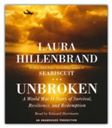 Unbroken: A World War II Story of Survival, Resilience, and Redemption unabridged audiobook on CD