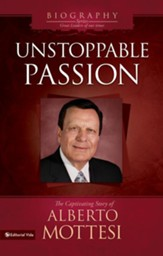 Unstoppable Passion: The Captivating Story of Alberto Mottesi - eBook