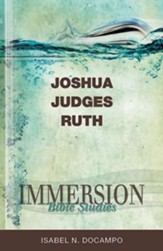 Immersion Bible Studies - Joshua, Judges, Ruth - eBook