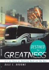 Destined for Greatness: Its as Easy as Getting Back on the Bus - eBook