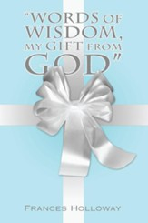 Words of Wisdom, My Gift from God - eBook