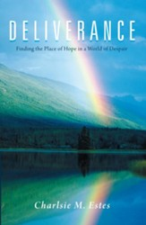 DELIVERANCE: Finding the Place of Hope in a World of Despair - eBook