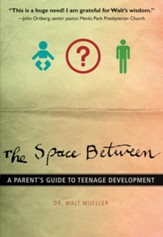 The Space Between: A Parent's Guide to Teenage Development - eBook
