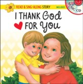 I Thank God for You - Read & Sing-Along Storybook