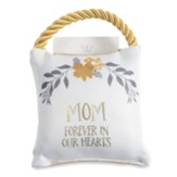Mom Forever in Our Hearts, Pocket Pillow