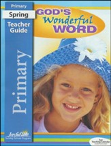 God's Wonderful Word Primary Teacher Guide (Grades 1-2; 2018 Update)